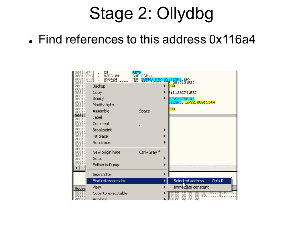 Stage 2: Ollydbg Find references to this address 0x116a4