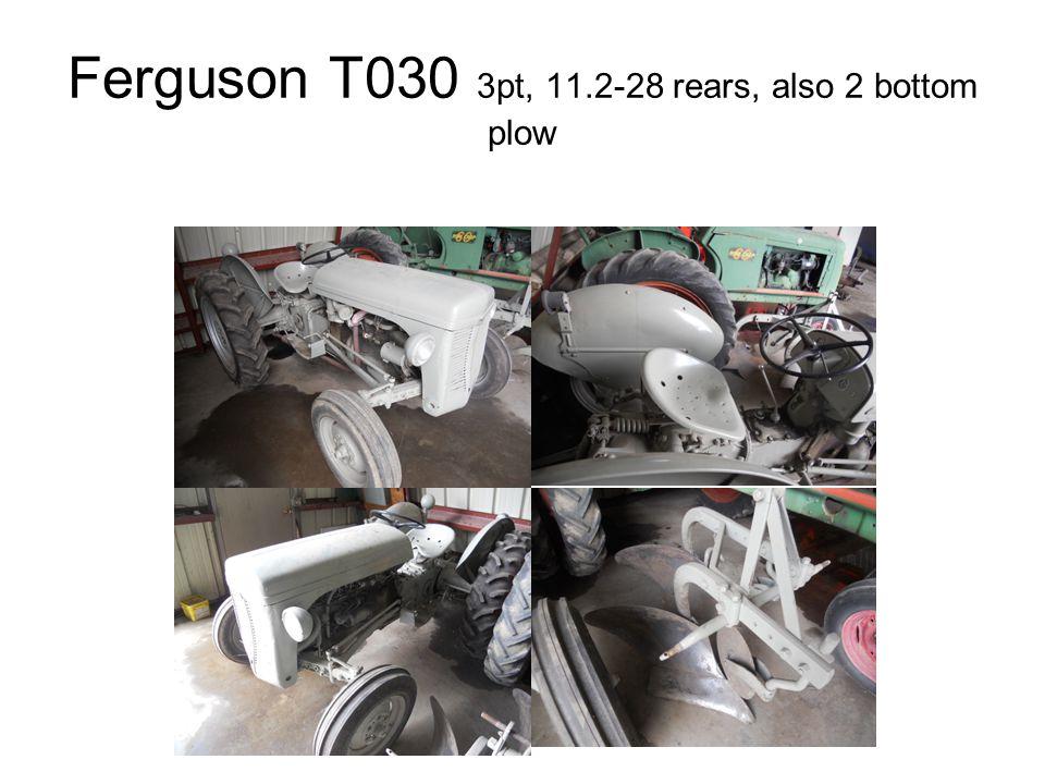 Ferguson T030 3pt, 11.2-28 rears, also 2 bottom plow