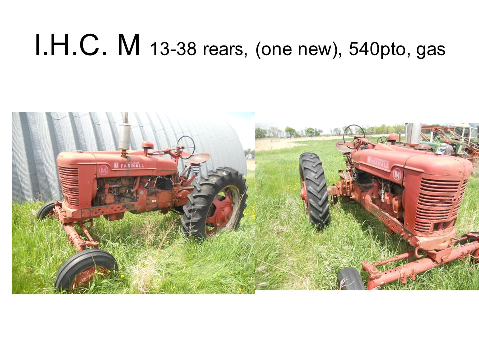 I.H.C. M 13-38 rears, (one new), 540pto, gas