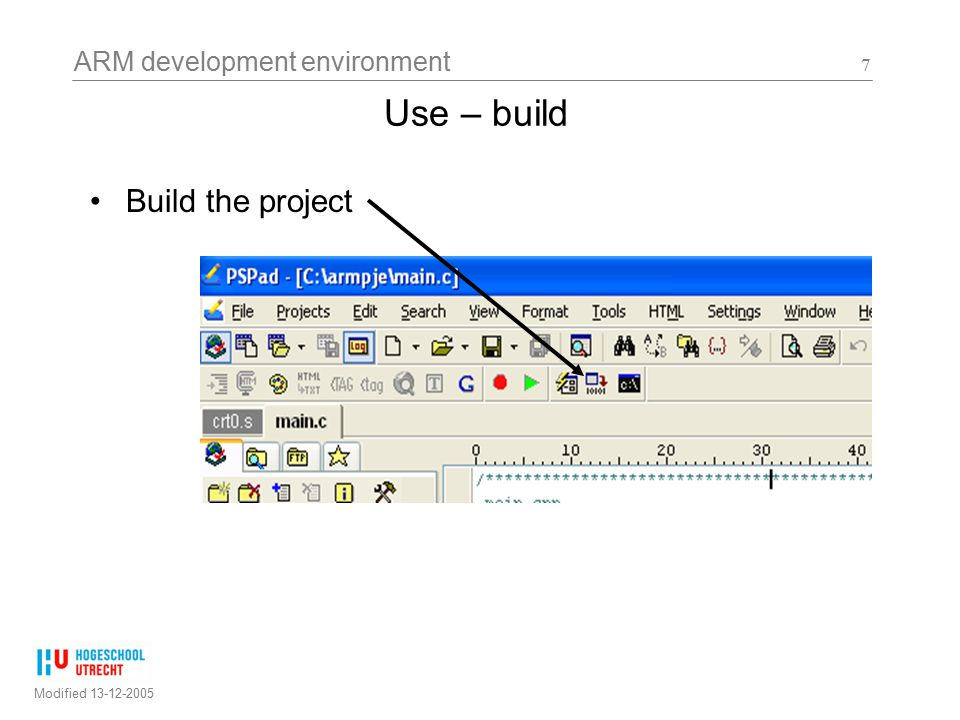 ARM development environment Modified 13-12-2005 7 Use – build Build the project