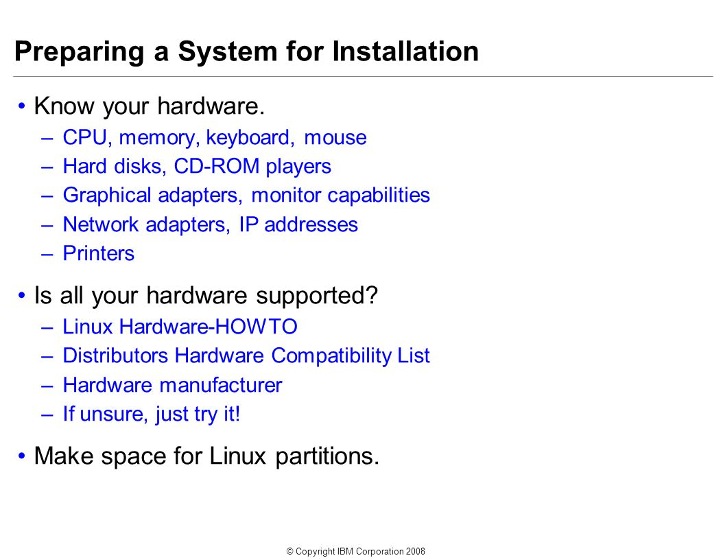 © Copyright IBM Corporation 2008 Preparing a System for Installation Know your hardware.