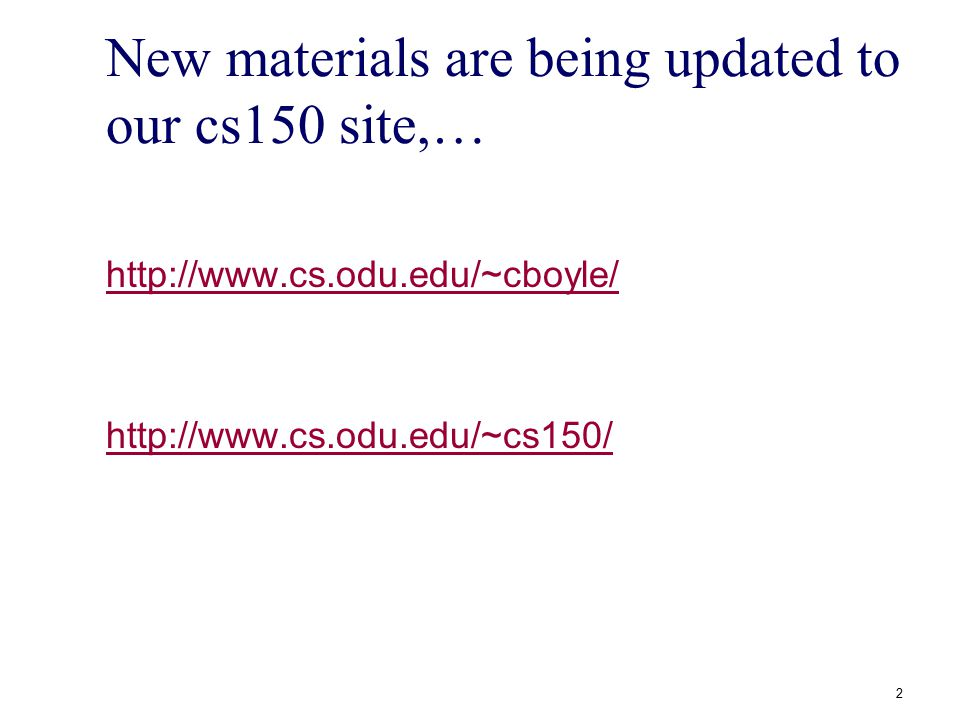 CS-150 Catalog Course Description: Lecture 3 hours; Laboratory 2.5 hours; 4 credits Introduction to computer-based problem solving and programming in C++.