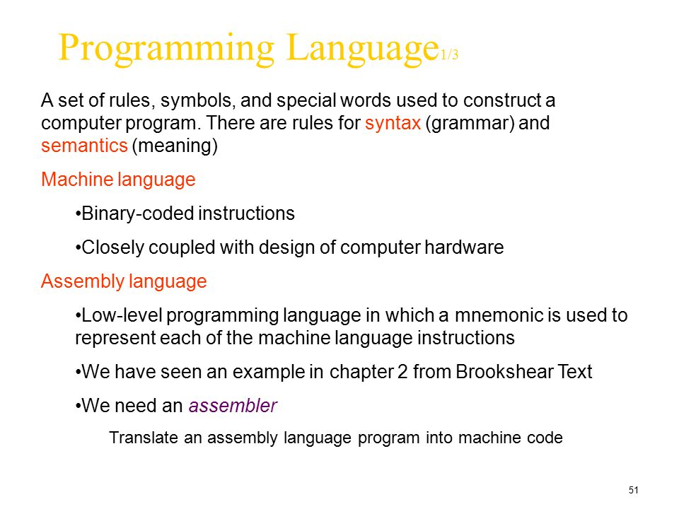 51 Programming Language 1/3 A set of rules, symbols, and special words used to construct a computer program. There are rules for syntax (grammar) and