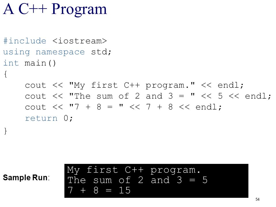 54 A C++ Program #include using namespace std; int main() { cout <<