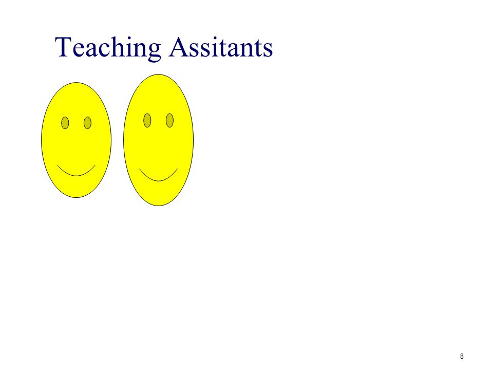 Teaching Assitants 8