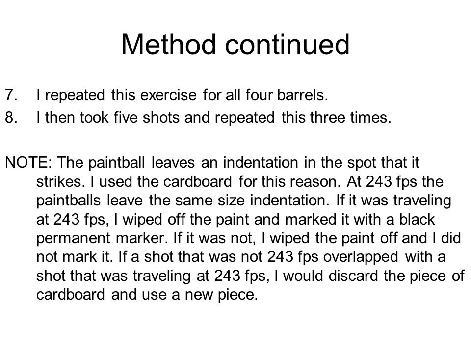 Method continued 7.I repeated this exercise for all four barrels.