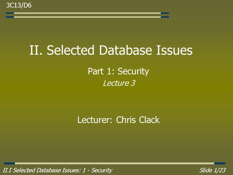 II.I Selected Database Issues: 1 - SecuritySlide 1/23 II.