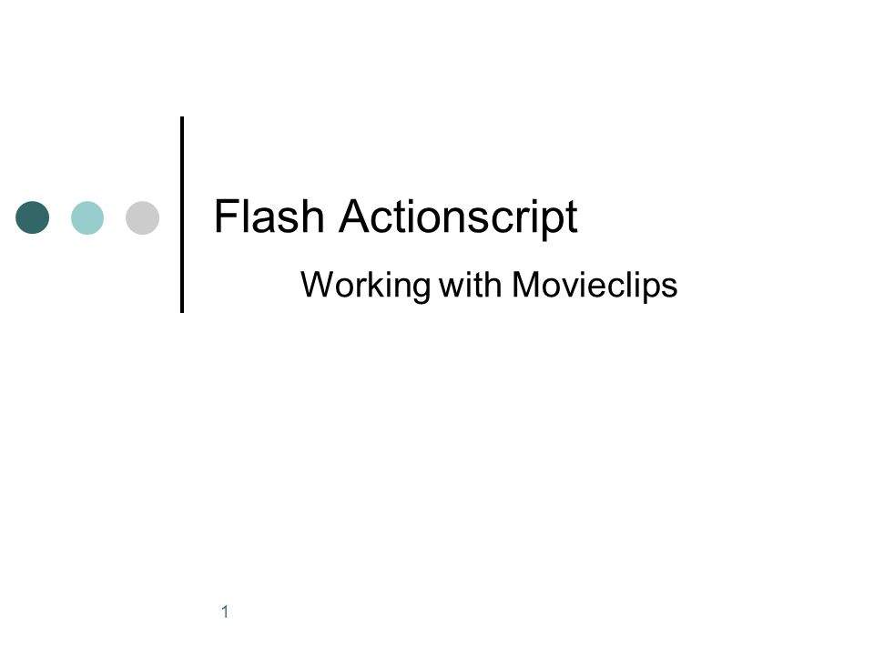1 Flash Actionscript Working with Movieclips