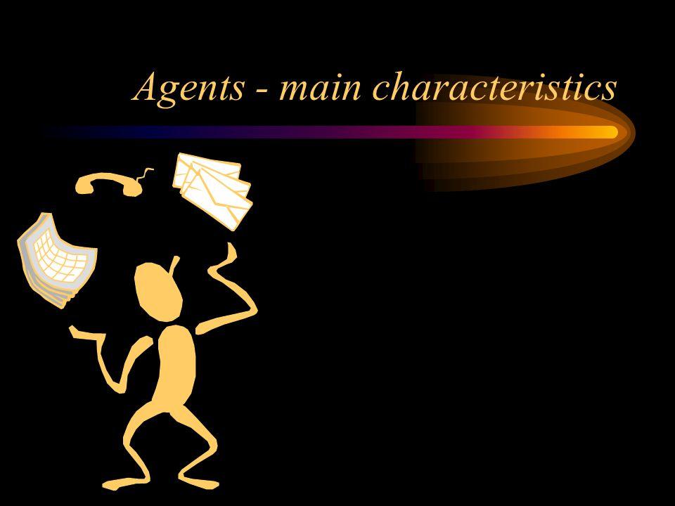 Agents - main characteristics