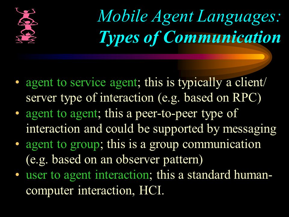 agent to service agent; this is typically a client/ server type of interaction (e.g.