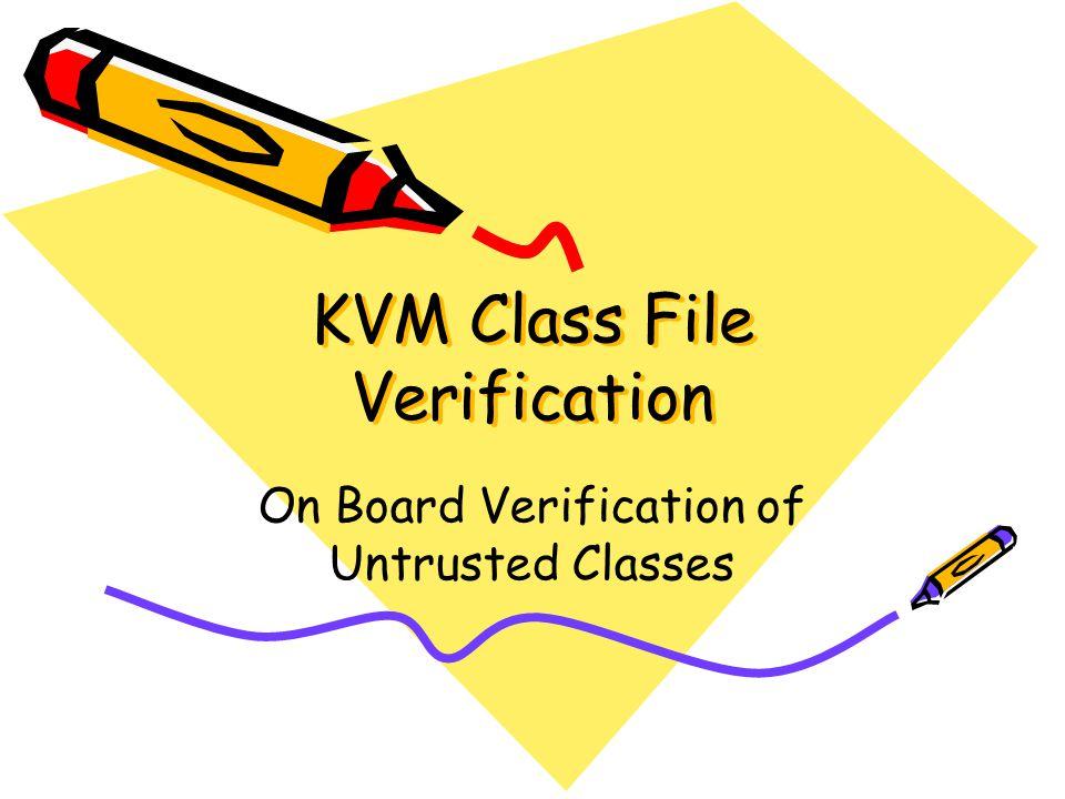 KVM Class File Verification On Board Verification of Untrusted Classes