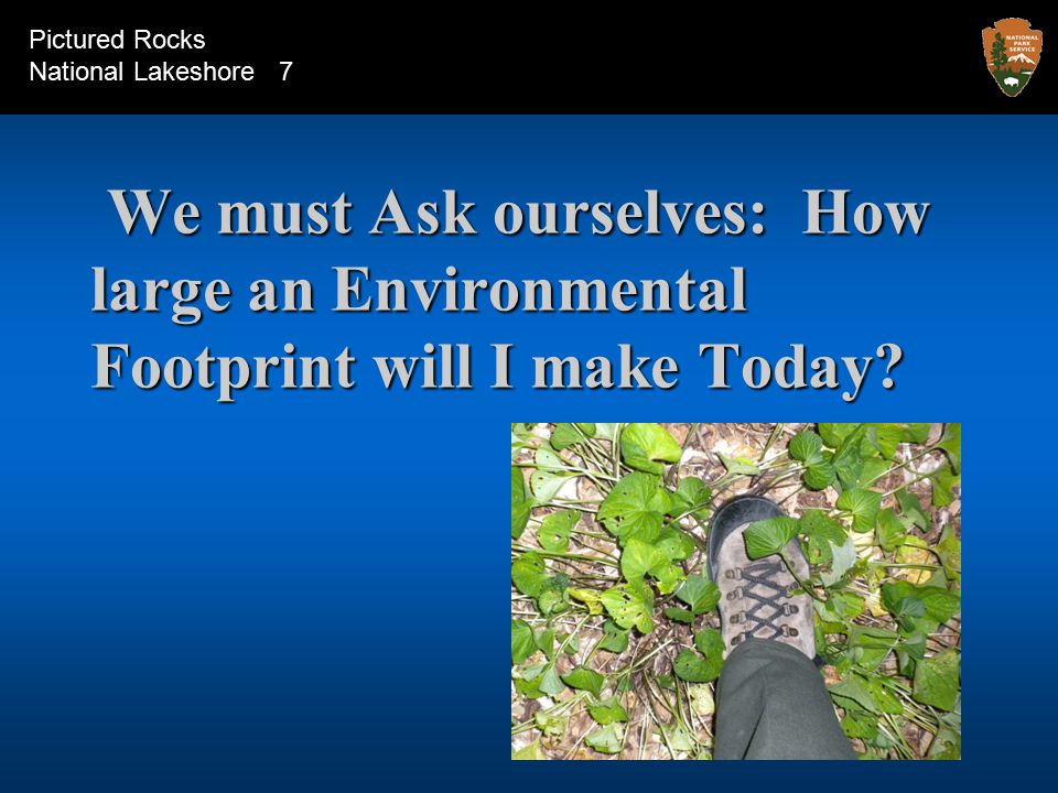 We must Ask ourselves: How large an Environmental Footprint will I make Today.