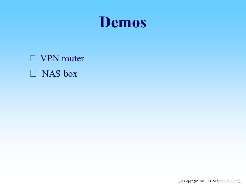 • VPN router • NAS box Demos (C) Copyright 2001, Lineo (www.lineo.com)www.lineo.com
