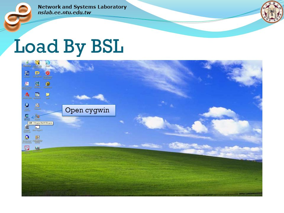 Network and Systems Laboratory nslab.ee.ntu.edu.tw Load By BSL Open cygwin