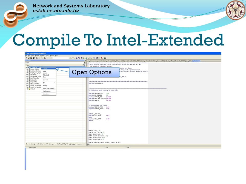 Network and Systems Laboratory nslab.ee.ntu.edu.tw Compile To Intel-Extended Select Linker type filename Choose intel-extended