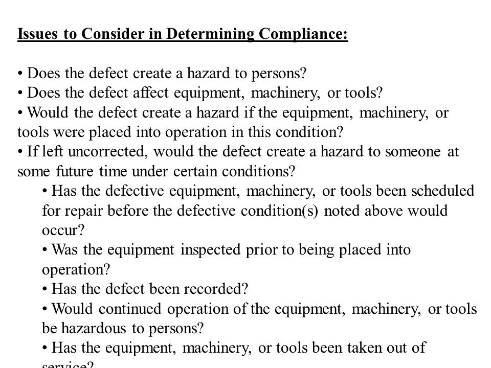 Issues to Consider in Determining Compliance: Does the defect create a hazard to persons.