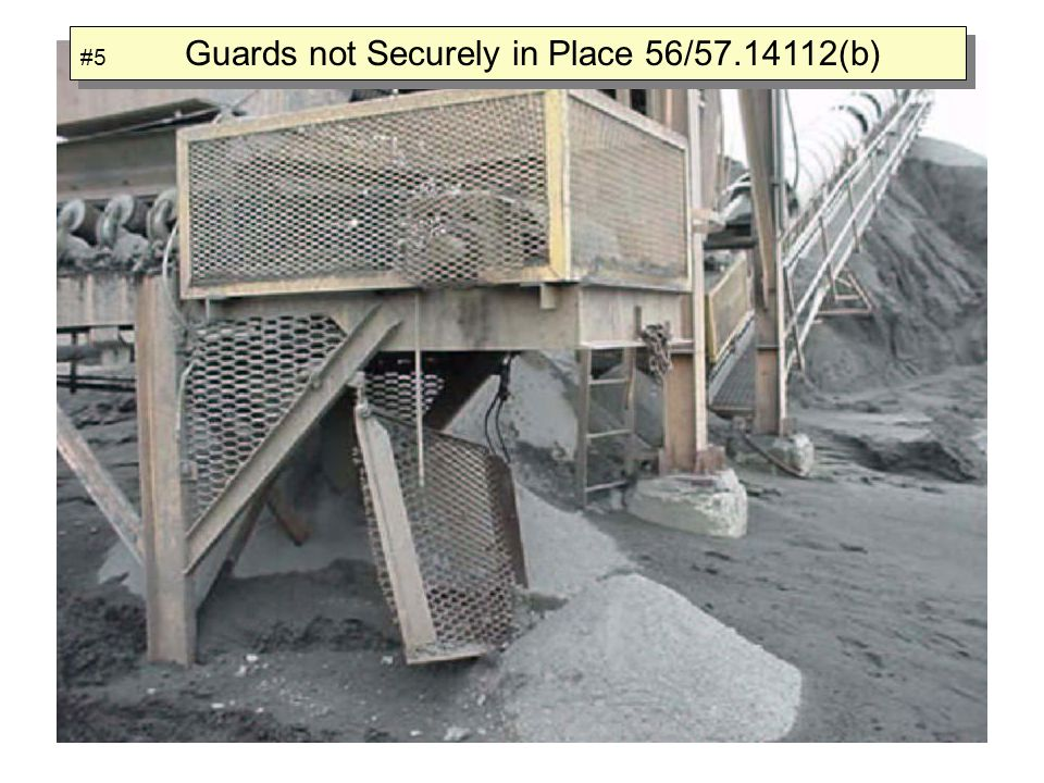 #5 Guards not Securely in Place 56/57.14112(b)