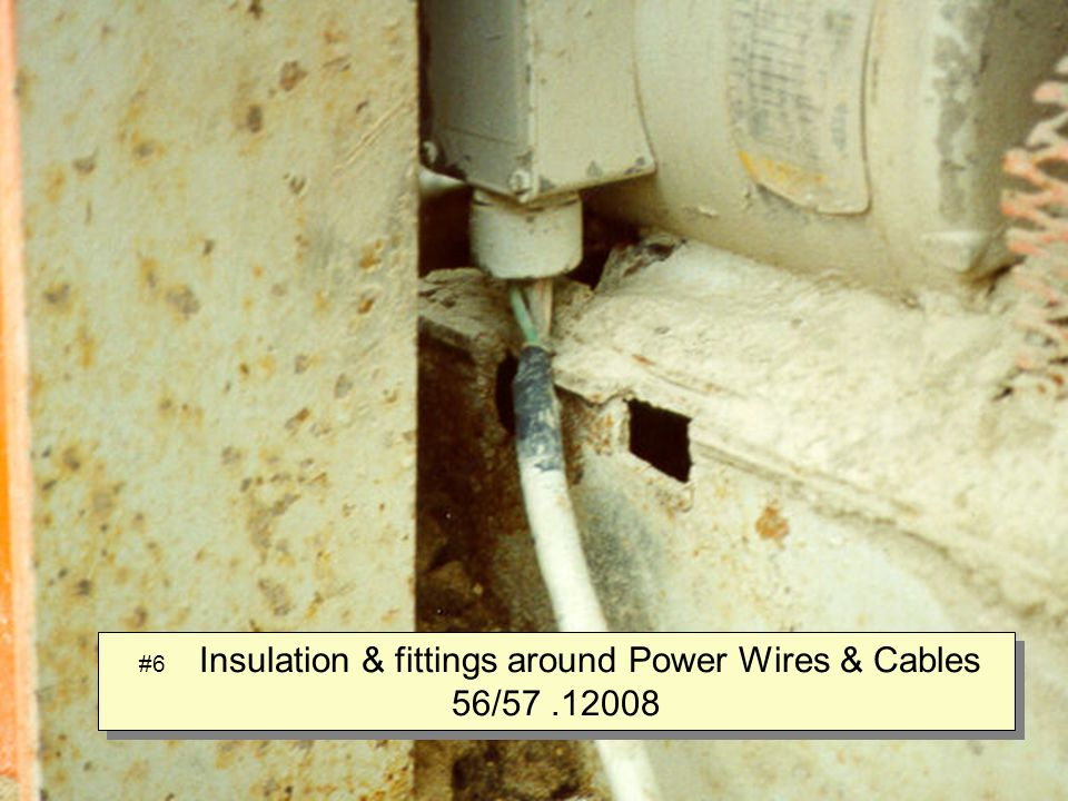 #6 Insulation & fittings around Power Wires & Cables 56/57.12008