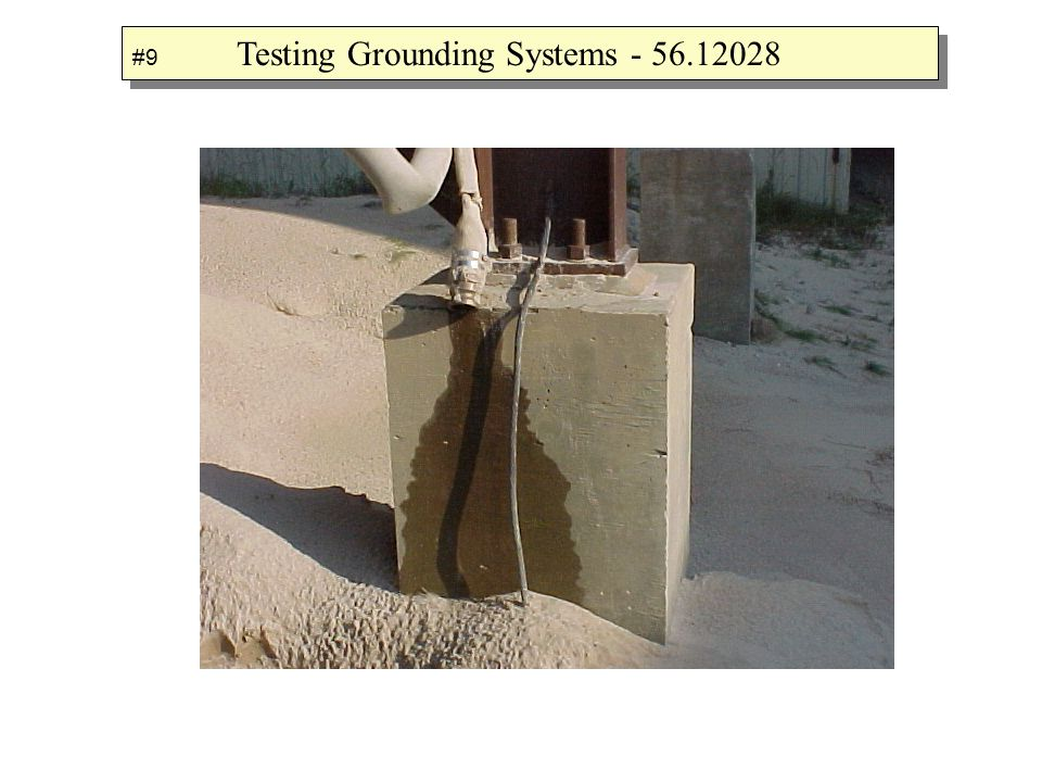 #9 Testing Grounding Systems - 56.12028