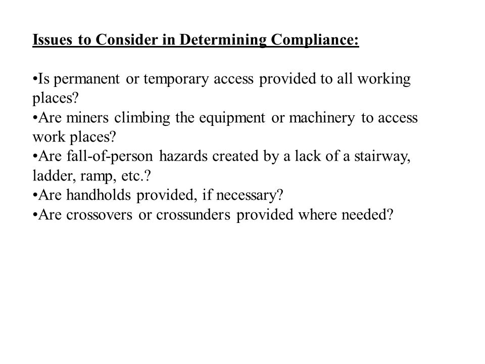 Issues to Consider in Determining Compliance: Is permanent or temporary access provided to all working places.