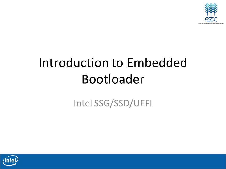 Introduction to Embedded Bootloader Intel SSG/SSD/UEFI
