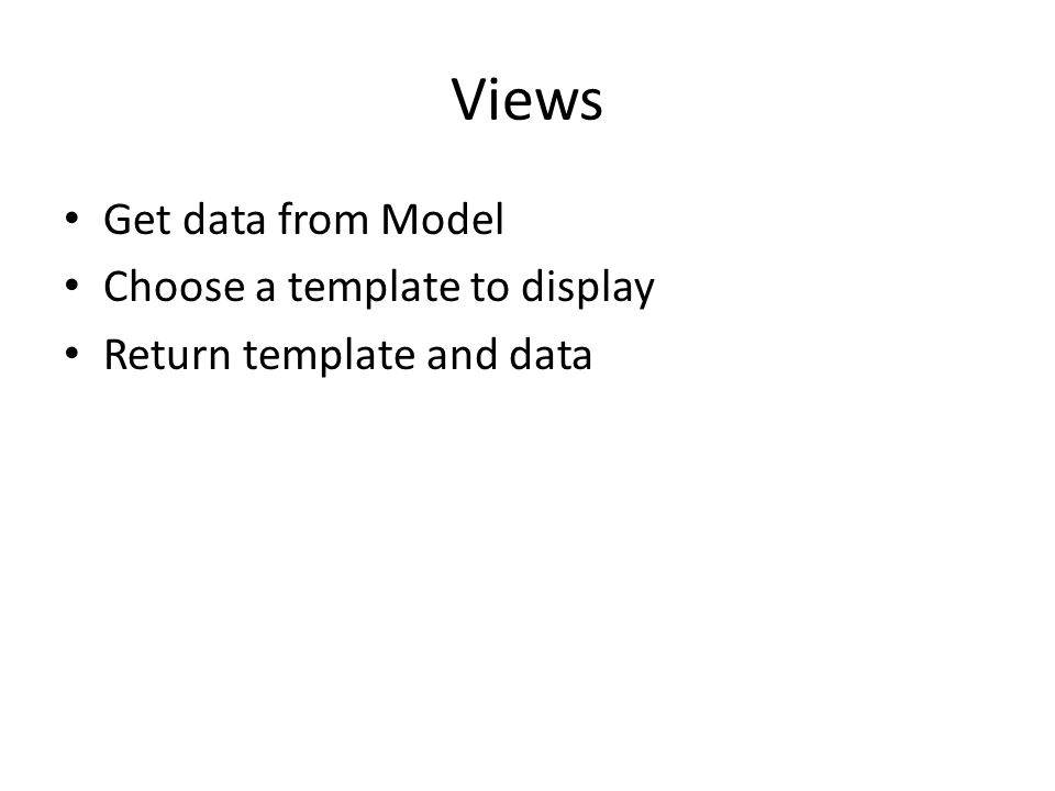 Views: list.html def blog_list(request): blog_list = Blog.objects.all() t = loader.get_template( blog/list.html ) c = Context({ blog_list :blog_list}) return HttpResponse(t.render(c)) Get list of all blogs Put it in the list.html template