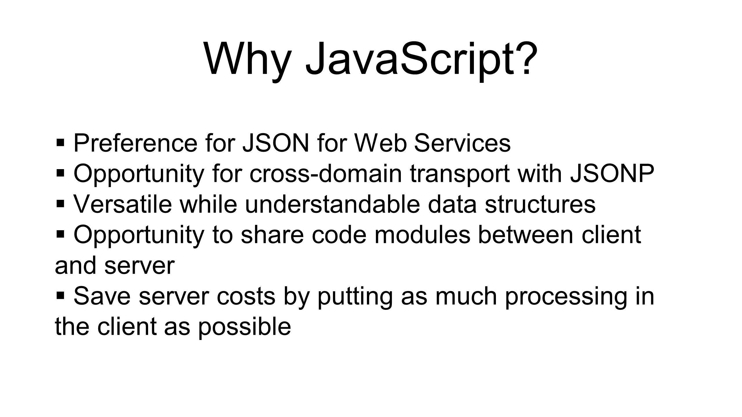 Why JavaScript.