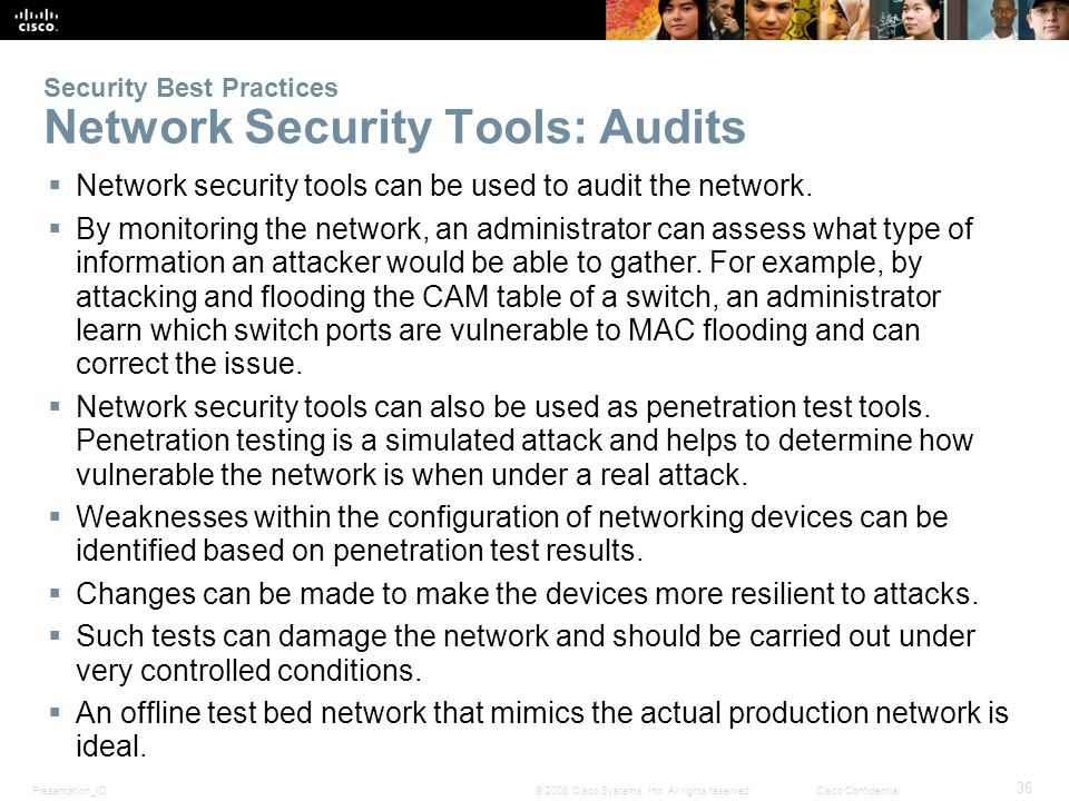 Presentation_ID 36 © 2008 Cisco Systems, Inc. All rights reserved.Cisco Confidential Security Best Practices Network Security Tools: Audits  Network