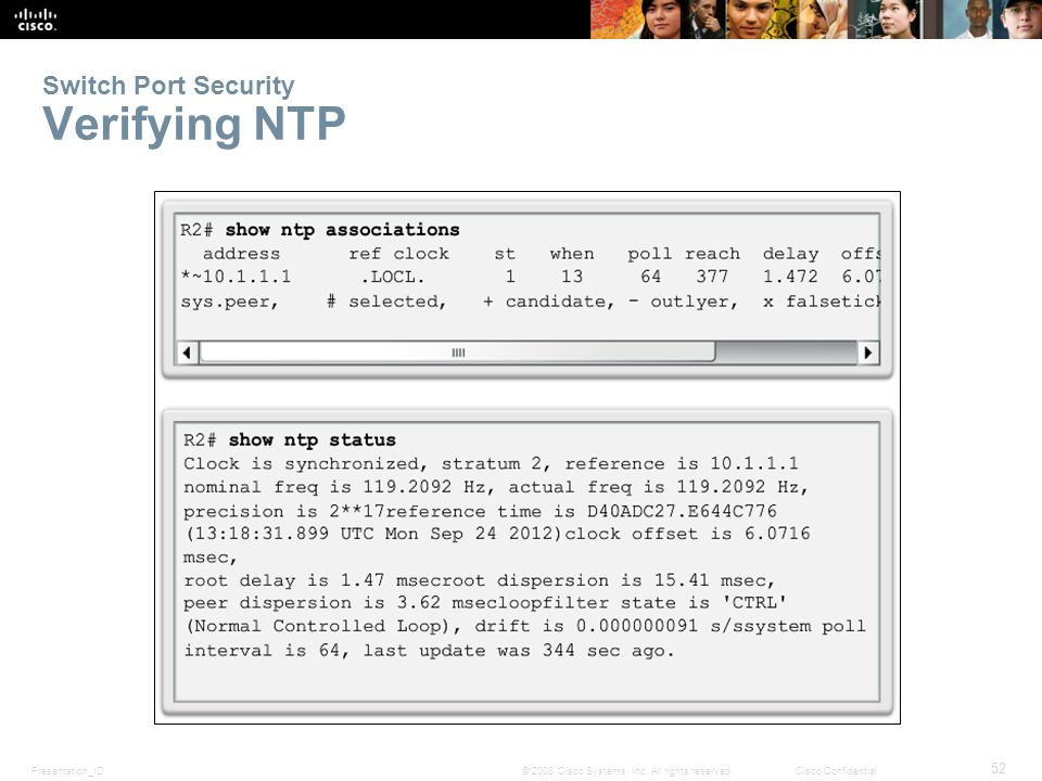 Presentation_ID 52 © 2008 Cisco Systems, Inc. All rights reserved.Cisco Confidential Switch Port Security Verifying NTP