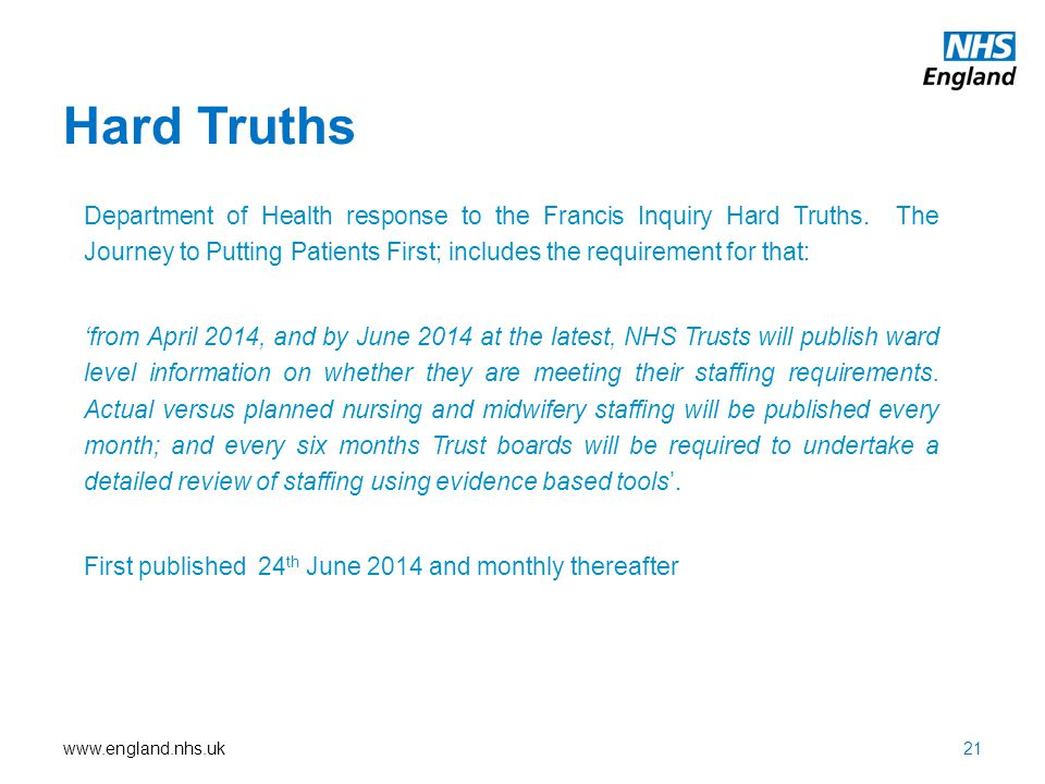 www.england.nhs.uk Hard Truths Department of Health response to the Francis Inquiry Hard Truths. The Journey to Putting Patients First; includes the r