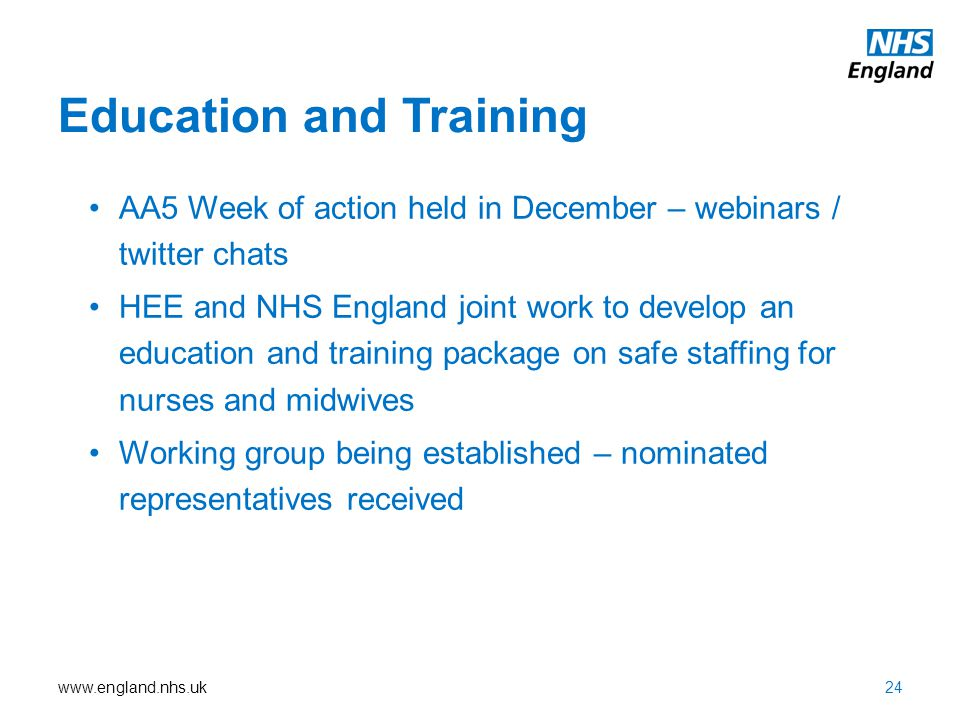 www.england.nhs.uk Education and Training AA5 Week of action held in December – webinars / twitter chats HEE and NHS England joint work to develop an