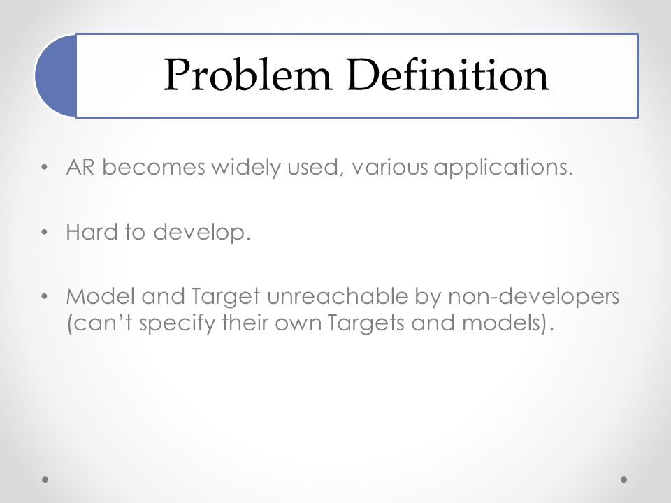 Problem Definition AR becomes widely used, various applications.