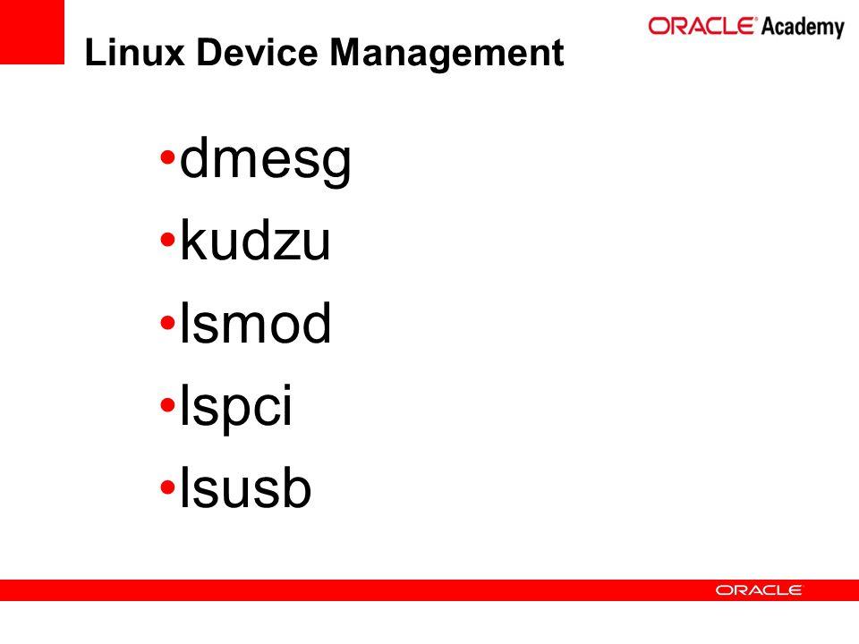 dmesg kudzu lsmod lspci lsusb Linux Device Management
