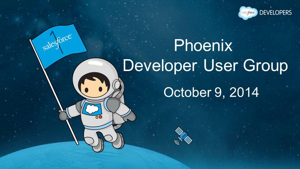 Phoenix Developer User Group October 9, 2014