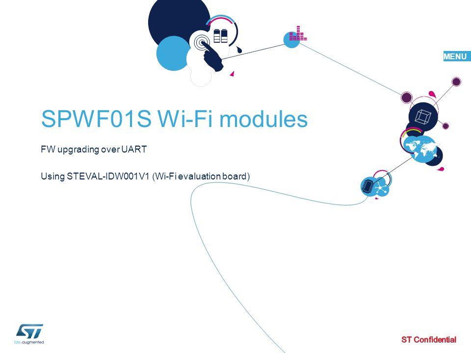 MENU SPWF01S Wi-Fi modules FW upgrading over UART Using STEVAL-IDW001V1 (Wi-Fi evaluation board)
