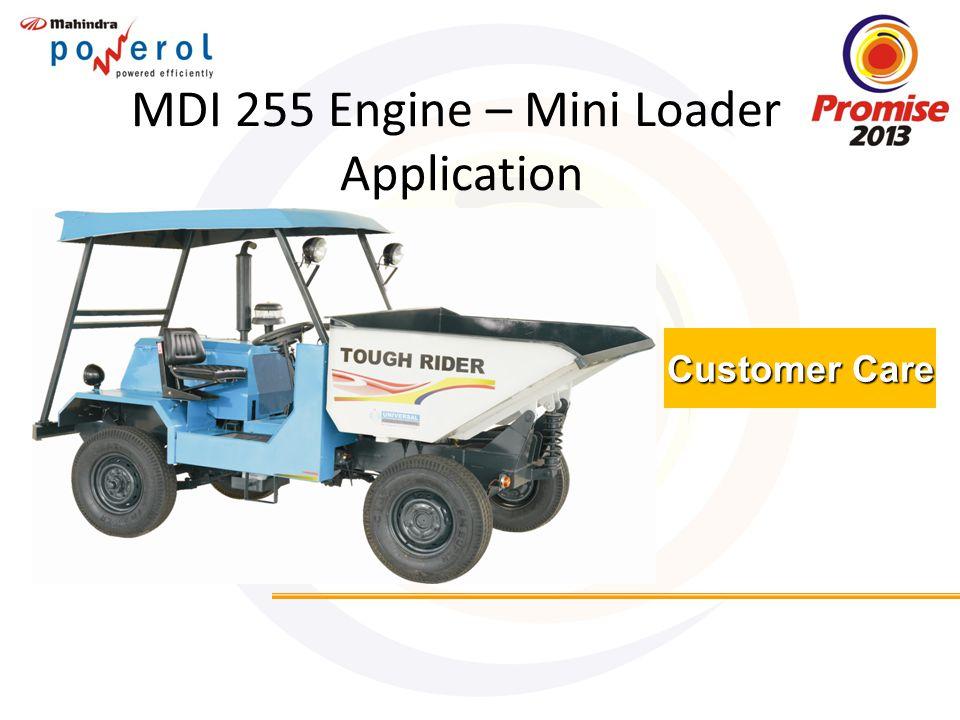 Customer Care MDI 255 Engine – Mini Loader Application