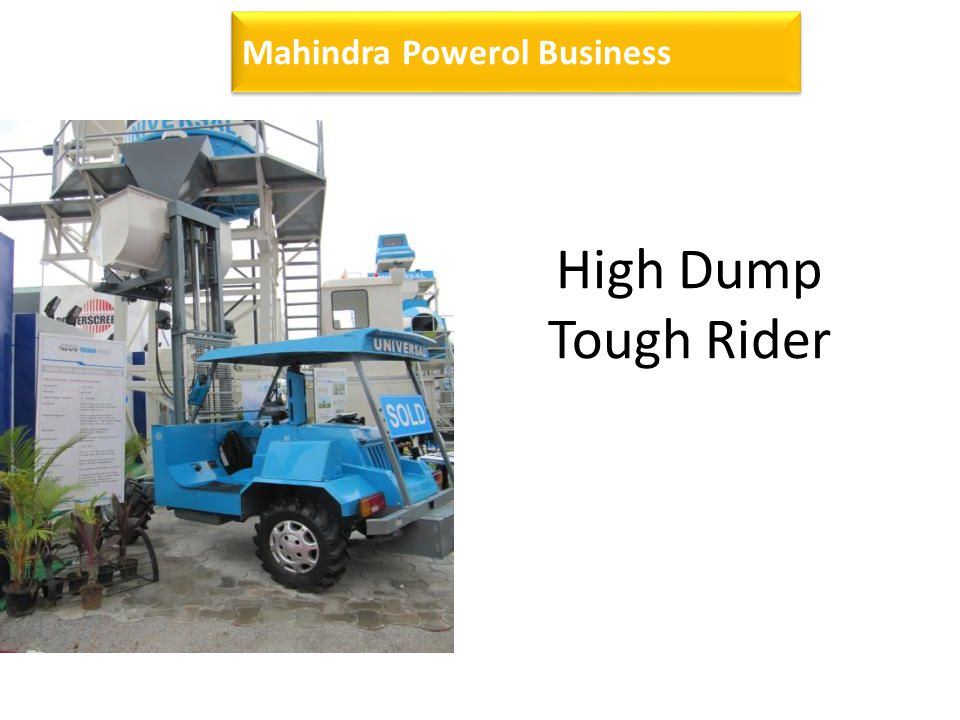 Mahindra Powerol Business High Dump Tough Rider
