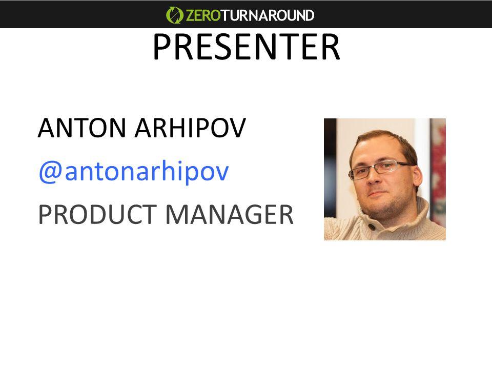 PRESENTER ANTON ARHIPOV @antonarhipov PRODUCT MANAGER