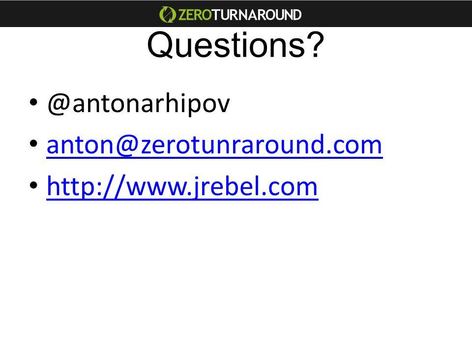 Questions @antonarhipov anton@zerotunraround.com http://www.jrebel.com
