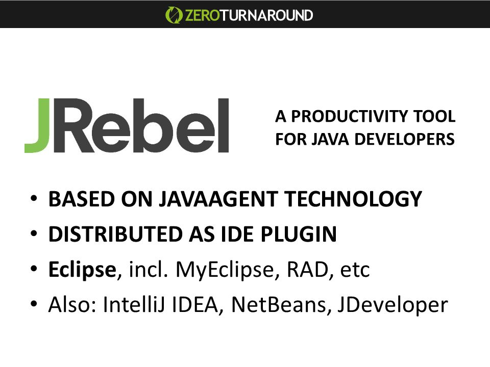 BASED ON JAVAAGENT TECHNOLOGY DISTRIBUTED AS IDE PLUGIN Eclipse, incl.