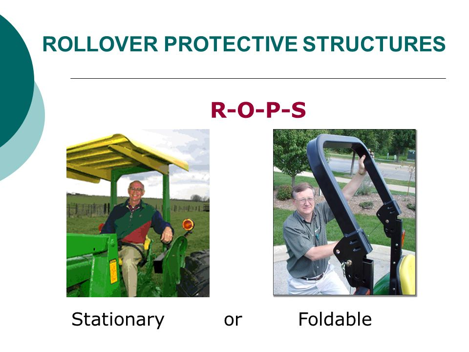 ROLLOVER PROTECTIVE STRUCTURES R-O-P-S StationaryorFoldable