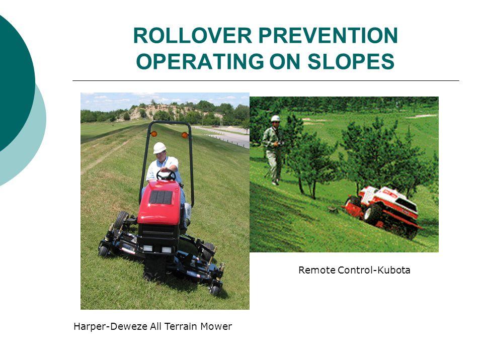 ROLLOVER PREVENTION OPERATING ON SLOPES Harper-Deweze All Terrain Mower Remote Control-Kubota
