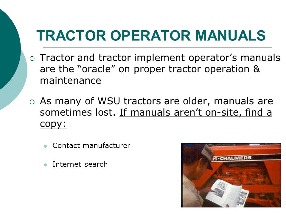 """TRACTOR OPERATOR MANUALS  Tractor and tractor implement operator's manuals are the """"oracle"""" on proper tractor operation & maintenance  As many of WS"""