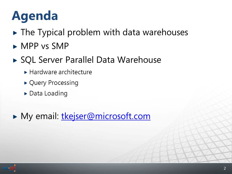 2 Agenda The Typical problem with data warehouses MPP vs SMP SQL Server Parallel Data Warehouse Hardware architecture Query Processing Data Loading My email: tkejser@microsoft.comtkejser@microsoft.com