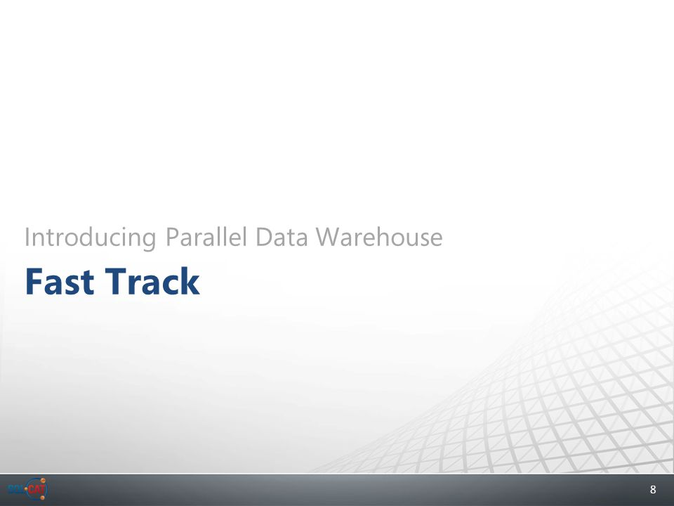 8 Introducing Parallel Data Warehouse Fast Track