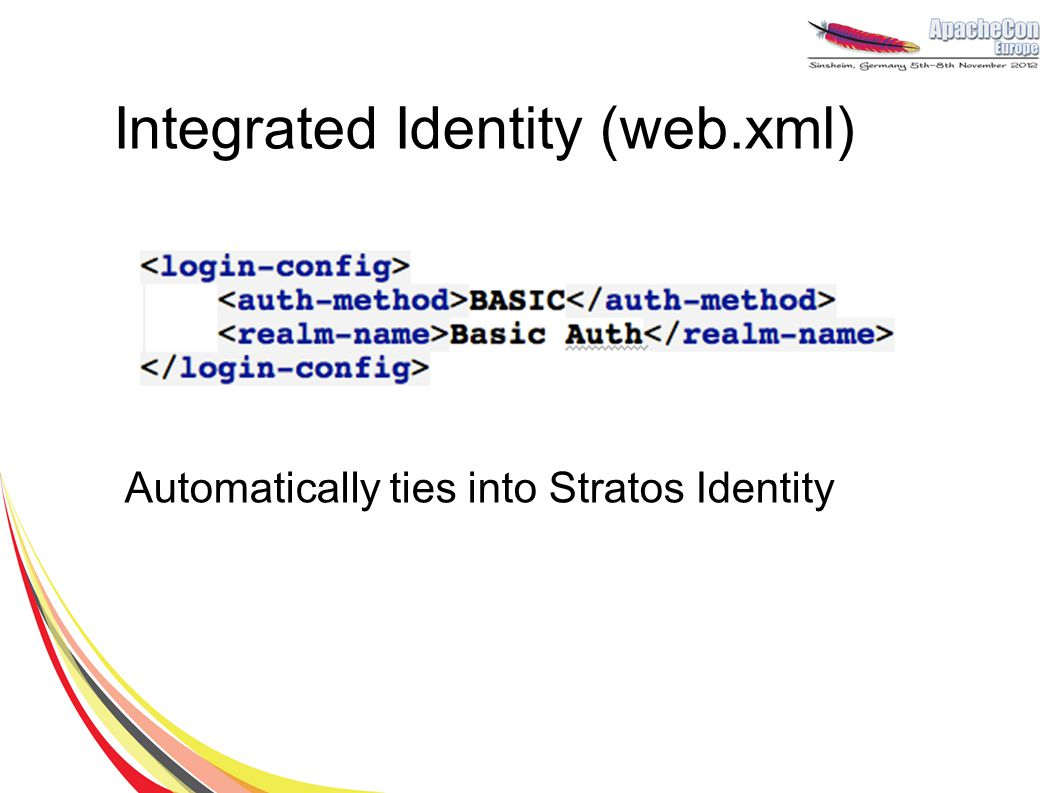 Integrated Identity (web.xml) Automatically ties into Stratos Identity