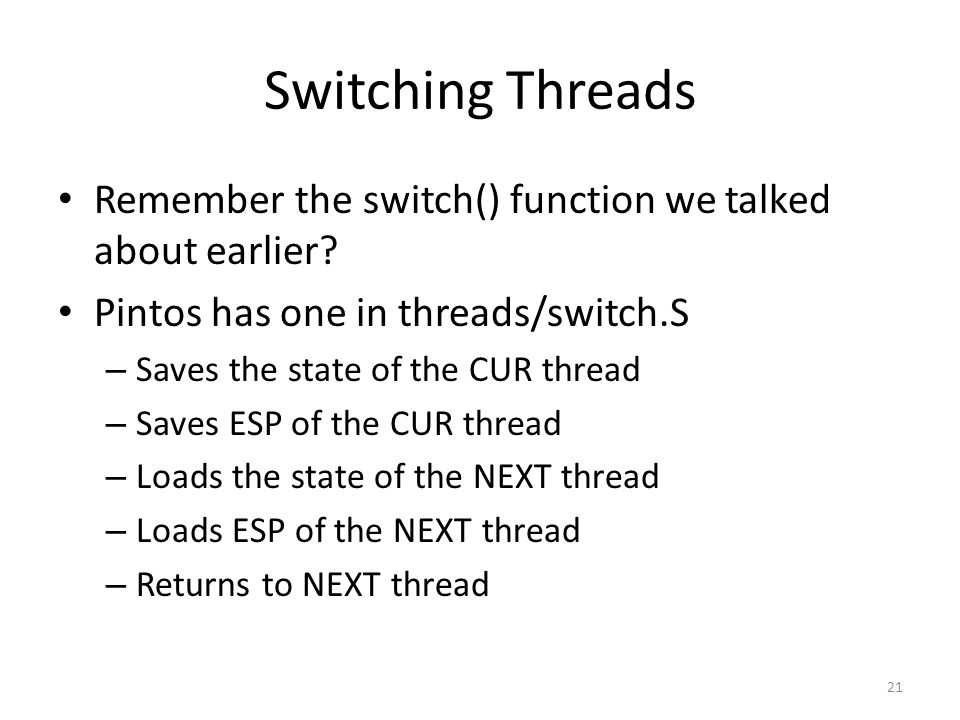 Switching Threads Remember the switch() function we talked about earlier.