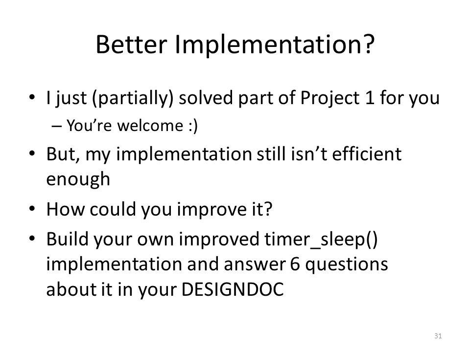 Better Implementation.