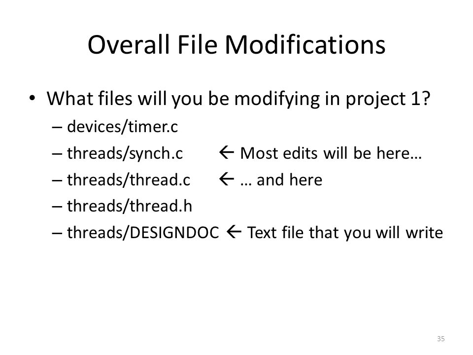 Overall File Modifications What files will you be modifying in project 1.
