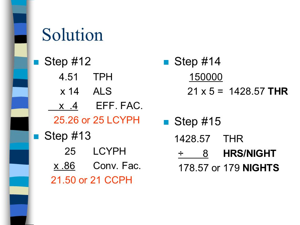 Solution n Step #9 4995RR +3996GR 8991 RPP(RETURN) 5 TH 11MPH n Step #10 7000' 26 x 88 = 3.06 HT n Step #10 7000' 11 x 88 = 7.23. RT 3.06 + 7.23 + 3.0